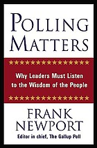 Polling matters : why leaders must listen to the wisdom of the people