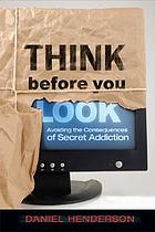 Think before you look : avoiding the consequences of secret temptation