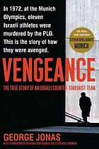 Vengeance : the true story of an Israeli counter-terrorist team