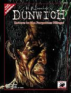 H. P. Lovecraft's Dunwich : adventures and background for a forgotten village in Lovecraft country