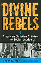 Divine rebels American Christian activists for social justice