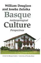 Basque culture : anthropological perspectives