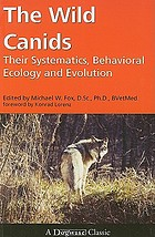 The wild canids : their systematics, behavioral ecology, and evolution