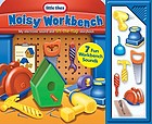 Noisy workbench : my electronic sound and lift-the-flap storybook