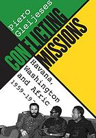 Conflicting missions : Havana, Washington, and Africa, 1959-1976