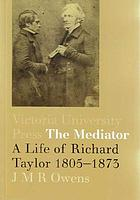 The mediator : a life of Richard Taylor, 1805-1873