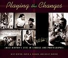 Playing the changes : Milt Hinton's life in stories and photographs