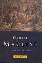 Daniel Maclise : an Irish artist in Victorian London
