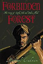 Forbidden forest : the story of Little John and Robin Hood