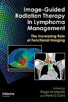 Image-guided radiation therapy in lymphoma management : the increasing role of functional imaging