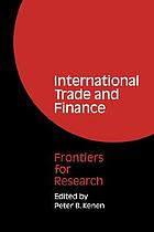 International trade and finance : frontiers for research