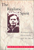 The realistic spirit Wittgenstein, philosophy, and the mind