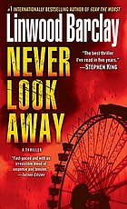 Never look away : a thriller