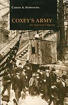 Coxey's army : an American odyssey