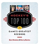 Hockey's top 100 : the game's greatest records
