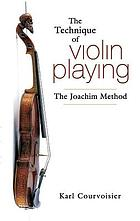 The technique of violin playing : the Joachim method