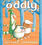 Oddly / illustrated by Patrick Benson