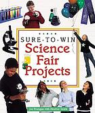 Sure-to-win science fair projects