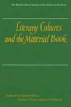 Literary cultures and the material book : the British library studies in the history of the book