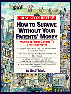 How to survive without your parents' money : making it from college to the real world