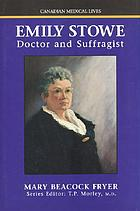 Emily Stowe : doctor and suffragist