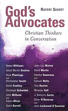 God's advocates : Christian thinkers in conversation