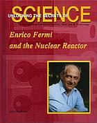 Enrico Fermi and the nuclear reactor