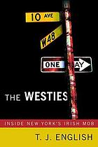 The Westies : inside New York's Irish mob