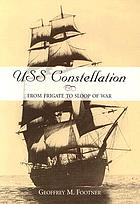 USS Constellation : from frigate to sloop of war