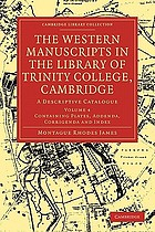 The western manuscripts in the library of Trinity college, Cambridge : a descriptive catalogue