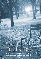 Beyond death's door help for the grieving process after someone you love has died