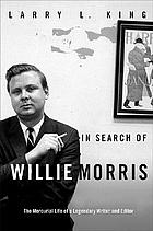 In search of Willie Morris : the mercurial life of a legendary writer and editor
