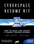Cyberspace resume kit : how to make and launch a snazzy online resume