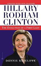 Hillary Rodham Clinton : the evolution of a first lady