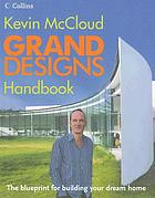 Grand Designs handbook : the blueprint for building your dream home