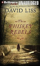 The whiskey rebels a novel