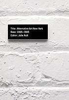 Alternative art, New York, 1965-1985 : a cultural politics book for the Social Text Collective