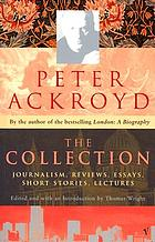 The Collection : Journalism, Reviews, Essays, Short Stories, Lectures