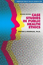 Case studies in public health ethics
