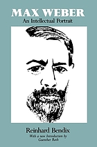 Max Weber; an intellectual portrait