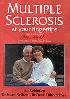 Multiple sclerosis at your fingertips : the medically accurate manual which tells you about MS and how to deal with it