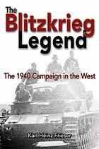 The Blitzkrieg legend : the 1940 campaign in the West