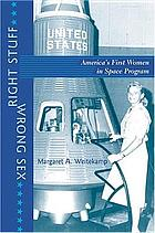 Right stuff, wrong sex : America's first women in space program