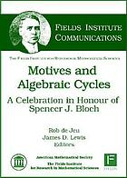 Motives and algebraic cycles : a celebration in honour of Spencer J. Bloch