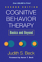 Cognitive behavior therapy : basics and beyond