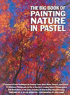 The big book of painting nature in pastel