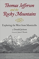 Thomas Jefferson & the Rocky Mountains : exploring the West from Monticello