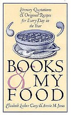 Books & my food : literary quotations and original recipes for every day in the year