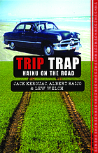 Trip trap; Haiku along the road from San Francisco to New York, 1959