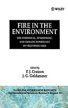 Fire in the environment : the ecological, atmospheric, and climatic importance of vegetation fires : report of the Dahlem Workshop, held in Berlin, 15-20 March 1992